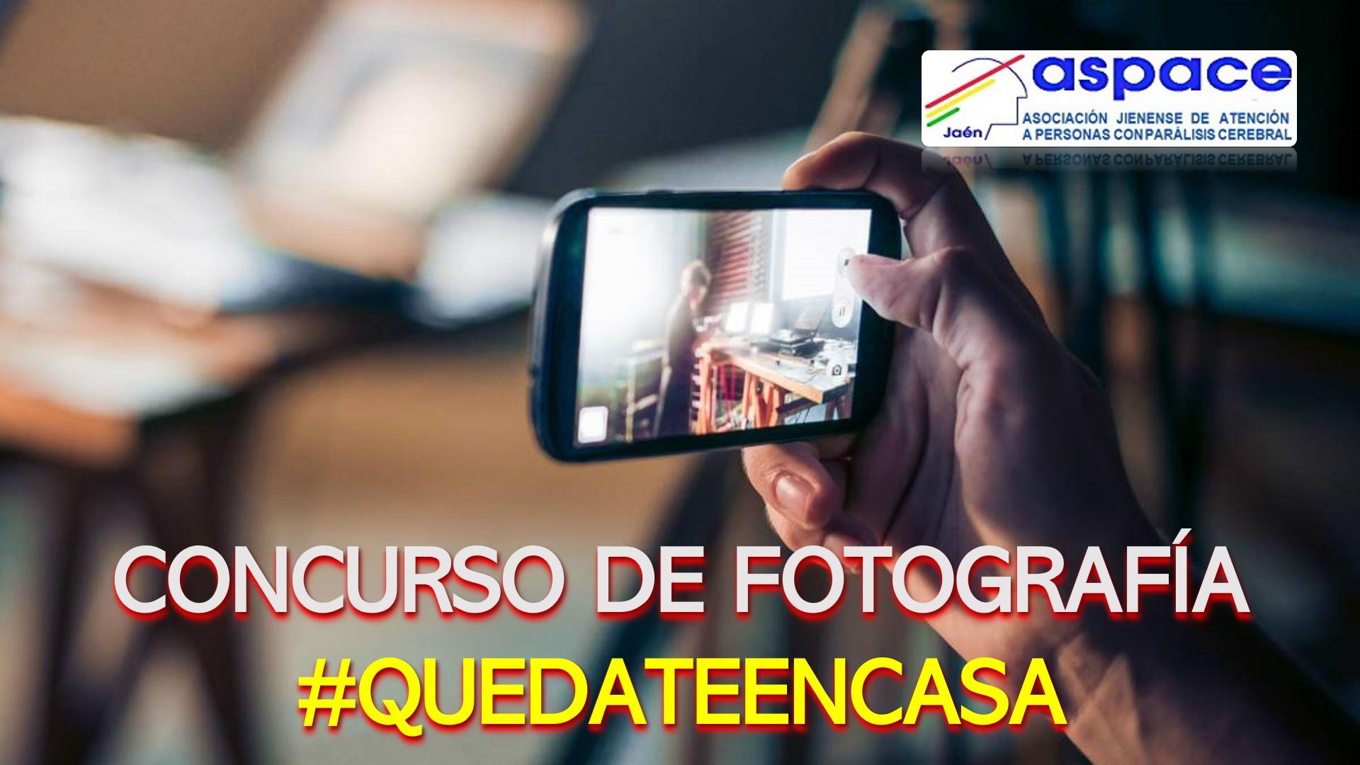 Participa en el Concurso de Fotografía de Aspace Jaén #QuedateEnCasa